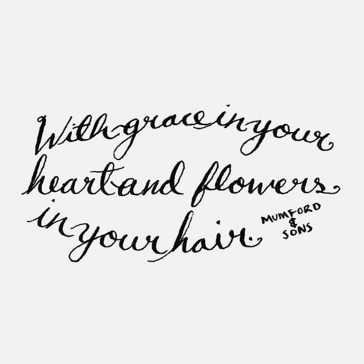 With Grace in Your Heart & Flowers in Your Hair / Hannah Rose Beasley #adrawingaday #handlettering #quote